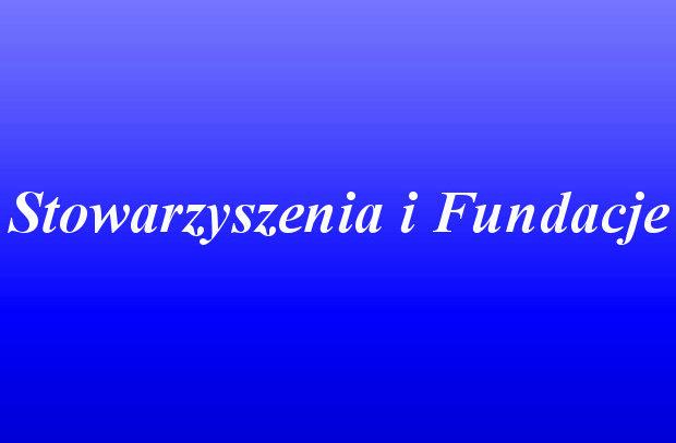Stowarzyszenie i Fundacje